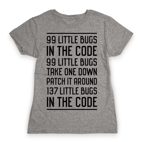 99 Little Bugs in the Code Womens T-Shirt
