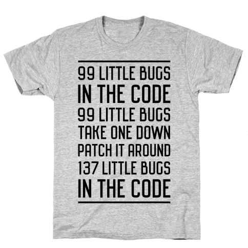 99 Little Bugs in the Code Mens/Unisex T-Shirt