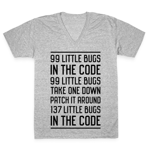 99 Little Bugs in the Code V-Neck Tee Shirt
