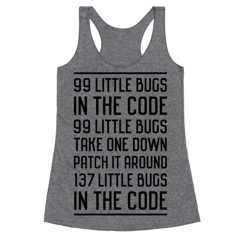 99 Little Bugs in the Code Racerback Tank Top