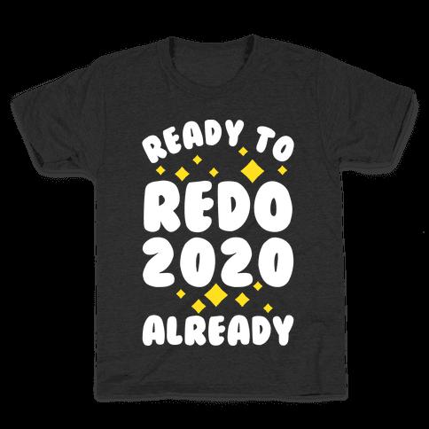Ready to Redo 2020 Already Kids T-Shirt