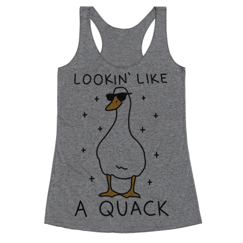Lookin' Like A Quack Duck Racerback Tank Top