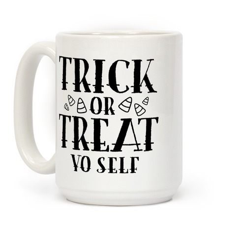 Trick Or Treat Yo Self Coffee Mug