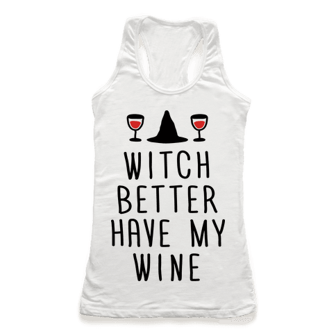Witch Better Have My Wine