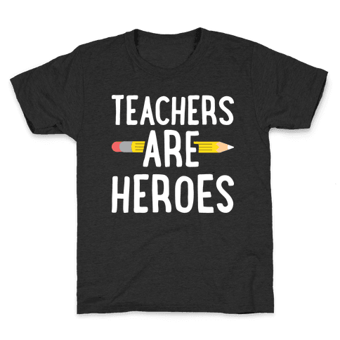 Teachers Are Heroes Kids T-Shirt