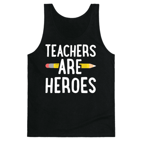 Teachers Are Heroes Tank Top