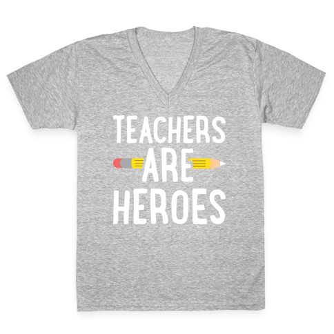 Teachers Are Heroes V-Neck Tee Shirt