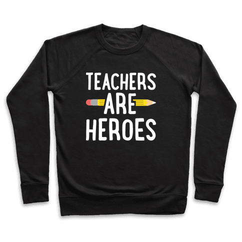 Teachers Are Heroes Pullover