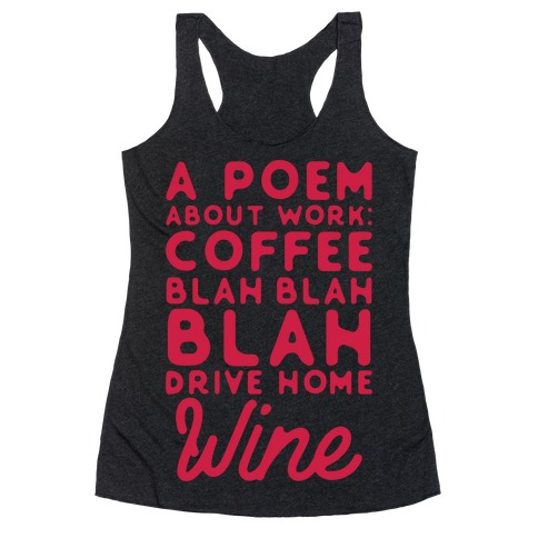 A Poem About Work Coffee Blah Drive Home Wine Racerback Tank Top