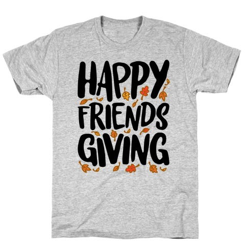 Happy Friendsgiving T-Shirt