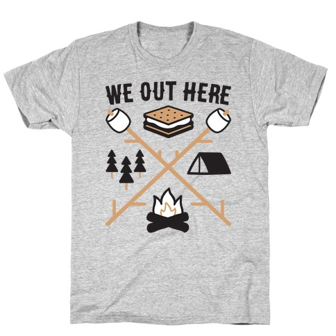 We Out Here Camping T-Shirt