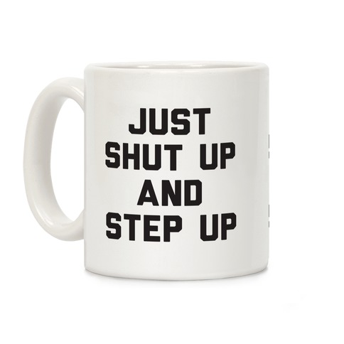 Just Shut Up And Step Up Mazie Hirono Coffee Mug