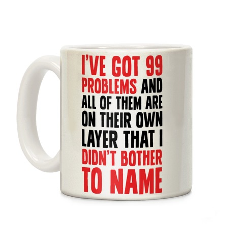 Digital Artists have 99 problems Coffee Mug
