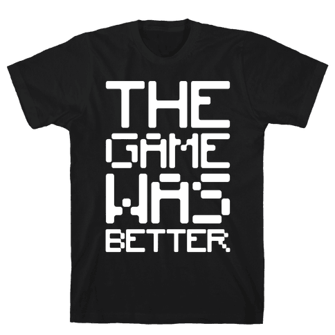 The Game Was Better White Print Mens/Unisex T-Shirt
