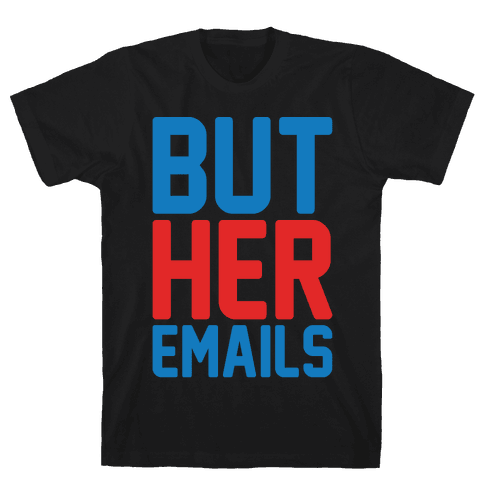 But Her Emails White Print Mens T-Shirt