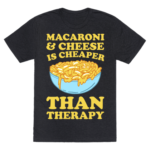 Macaroni & Cheese Is Cheaper Than Therapy