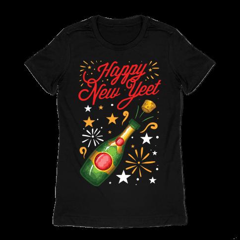 Happy New Yeet Womens T-Shirt
