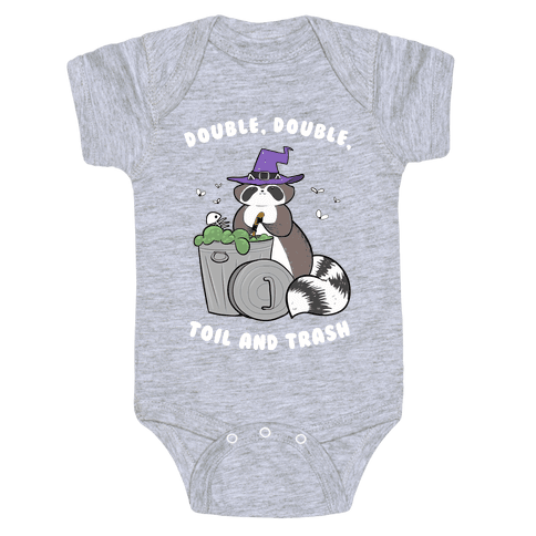 Double, Double, Toil and Trash Baby Onesy