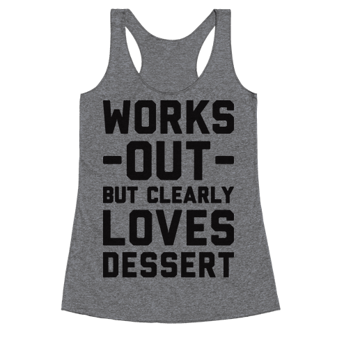 Works Out But Clearly Loves Dessert Racerback Tank Top
