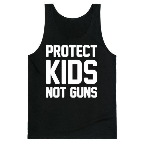 Protect Kids Not Guns Tank Top