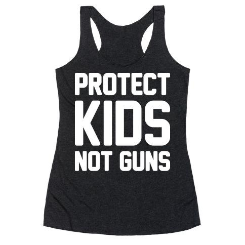 Protect Kids Not Guns Racerback Tank Top