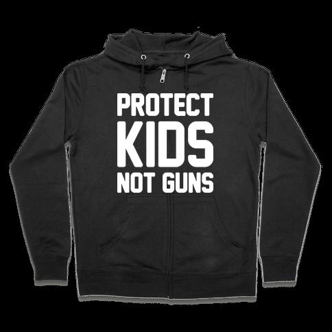 Protect Kids Not Guns Zip Hoodie