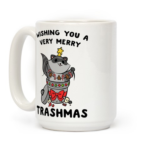 Wishing You A Very Merry Trashmas Coffee Mug
