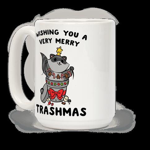 Wishing You A Very Merry Trashmas Coffee Mug