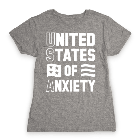 United States of Anxiety Womens T-Shirt