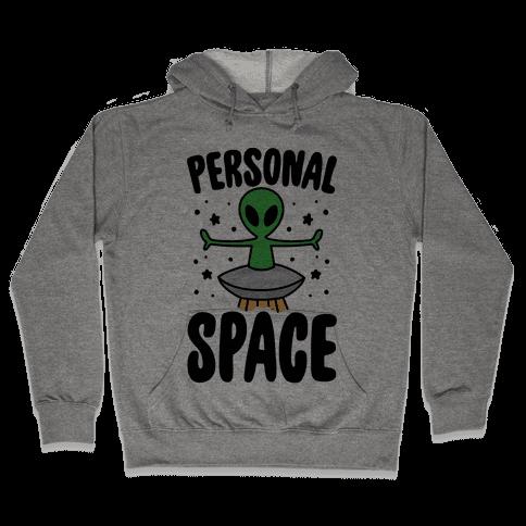 Personal Space  Hooded Sweatshirt