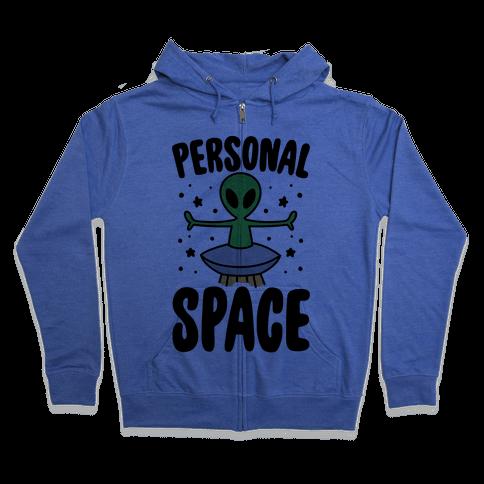 Personal Space  Zip Hoodie