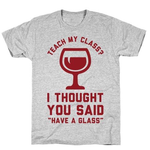 Teach my Class T-Shirt