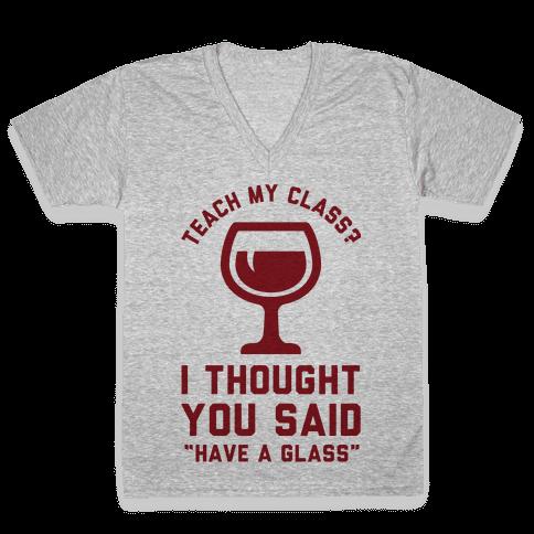 Teach my Class V-Neck Tee Shirt