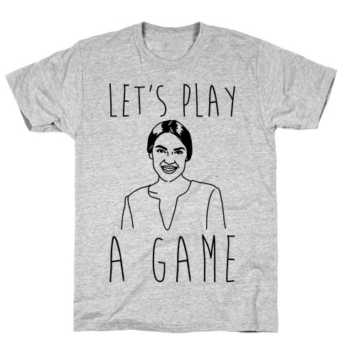 Let's Play A Game AOC T-Shirt