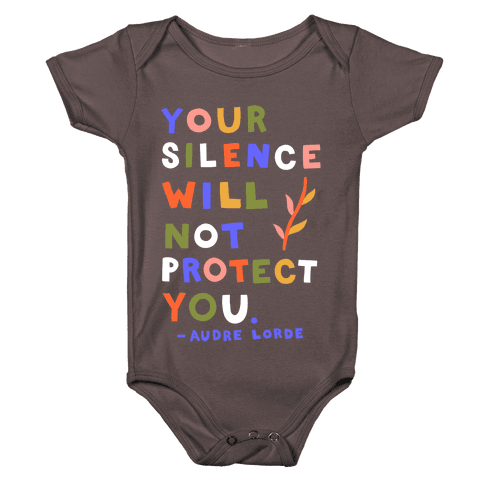 Your Silence Will Not Protect You - Audre Lorde Quote Baby One-Piece