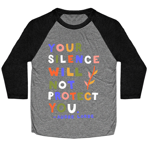 Your Silence Will Not Protect You - Audre Lorde Quote Baseball Tee