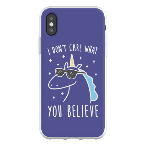 I Don't Care What You Believe In Unicorn Phone Flexi-Case