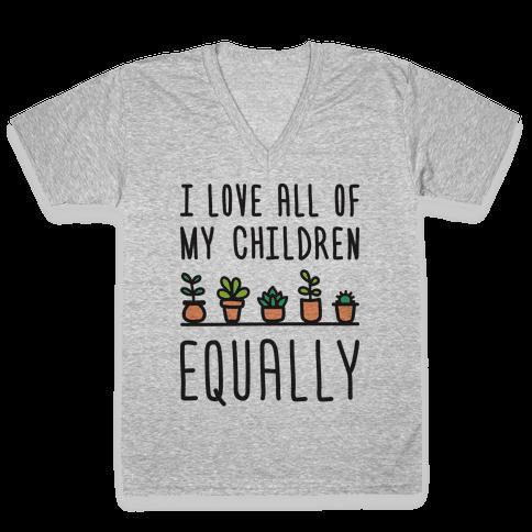 I Love All Of My Children Equally (Plants) V-Neck Tee Shirt