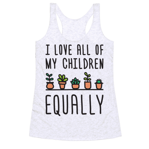 I Love All Of My Children Equally (Plants) Racerback Tank Top