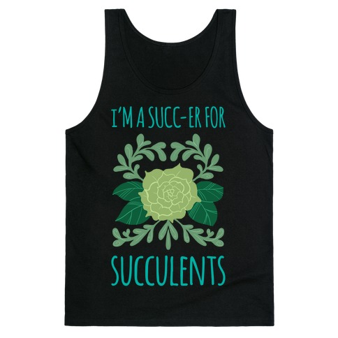 Succ-er for Succulents Tank Top