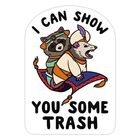 I Can Show You Some Trash Racoon Possum Die Cut Sticker