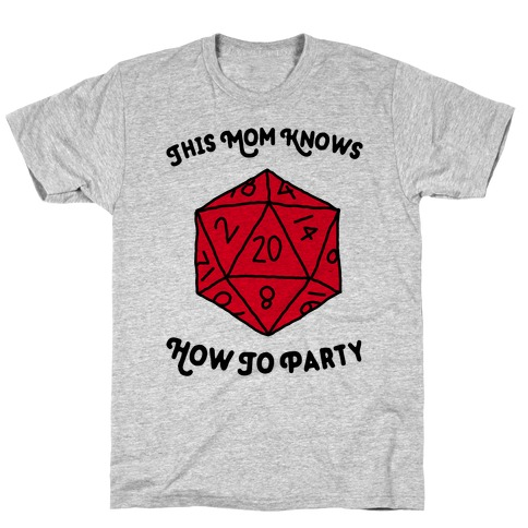 This Mom Knows How to Party T-Shirt