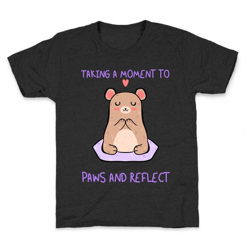 Taking A Moment To Paws And Reflect Kids T-Shirt