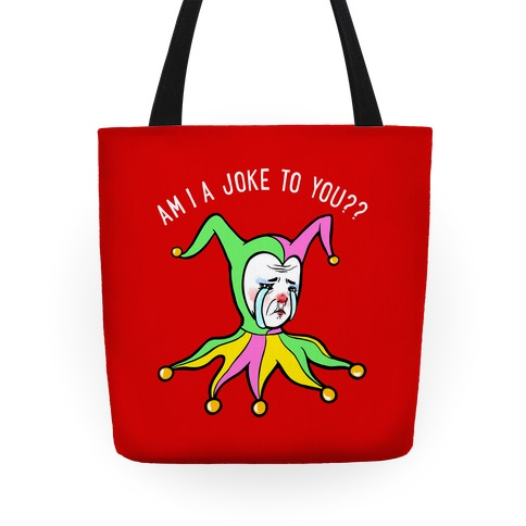 Am I A Joke To You?? (red) Tote