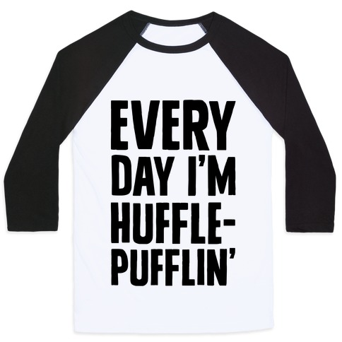 Every Day I'm Hufflepufflin Parody Baseball Tee