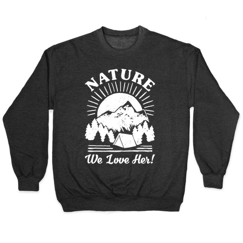 Nature We Love Her Pullover