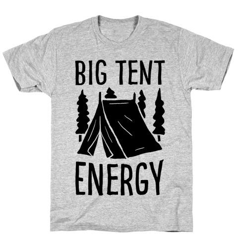 Big Tent Energy Mens/Unisex T-Shirt