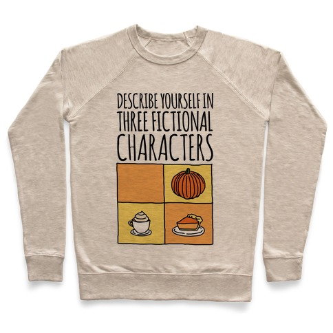 Describe Yourself In Three Fictional Characters Pullover