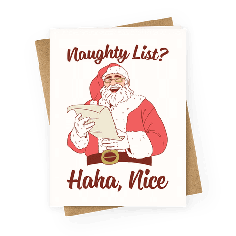 Naughty List? Haha, Nice Greeting Card