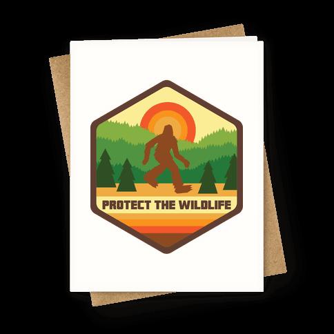 Protect The Wildlife (Bigfoot) Greeting Card